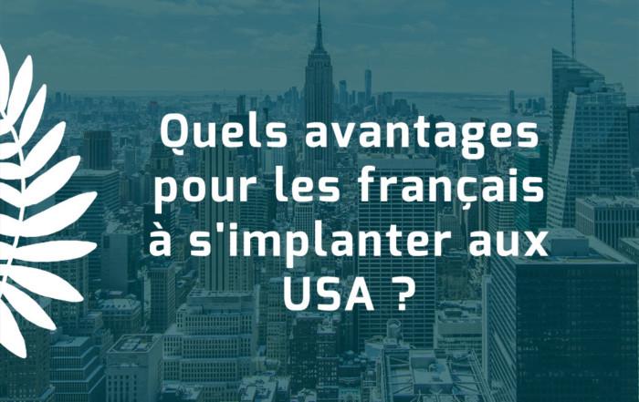 Quels avantages pour les français à s'implanter aux USA ?