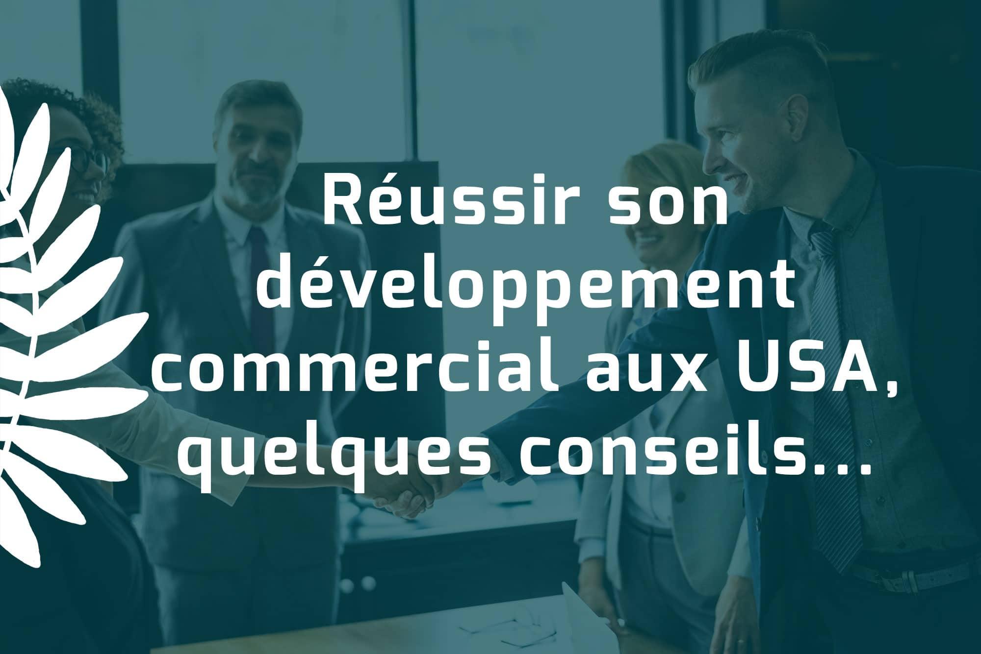 Réussir son développement commercial aux USA, quelques conseils...